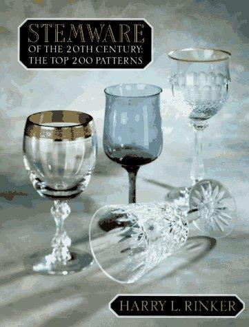 Stemware of the 20th Century by Harry L. Rinker