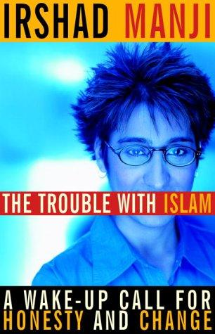 The Trouble with Islam by Irshad Manji