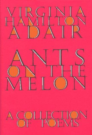 Ants on the melon by Virginia Hamilton Adair