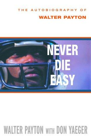 Never Die Easy by Don Yaeger