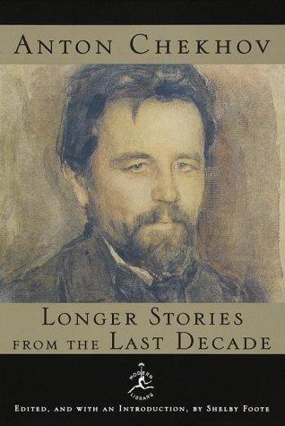 Longer stories from the last decade by Anton Pavlovich Chekhov