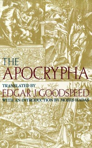 The Apocrypha by by Edgar J. Goodspeed ; with an introduction by Moses Hadas.