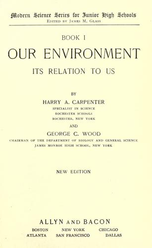 Our environment, its relation to us by Harry A. Carpenter