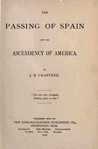 The passing of Spain and the ascendency of America by Jerome Bruce Crabtree
