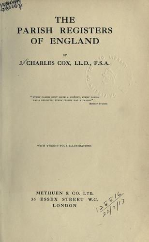 The parish registers of England. by J. Charles Cox