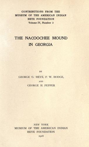 The Nacoochee mound in Georgia by George G. Heye