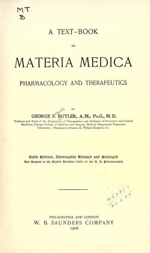 A text-book of materia medica, pharmacology and therapeutics by George F. Butler