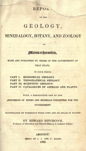 Report on the geology, mineralogy, botany, and zoology of Massachusetts.