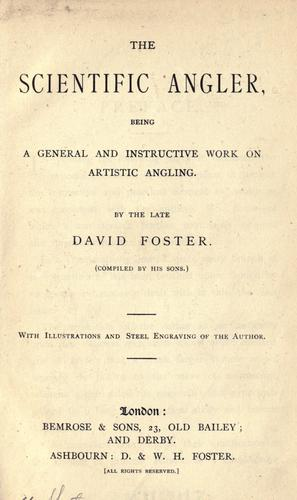 The scientific angler by Foster, David