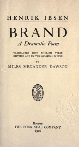 Brand, a dramatic poem, tr. into English verse, rhymed and in the original metre by Henrik Ibsen