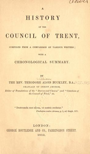 A history of the Council of Trent by Theodore Alois Buckley