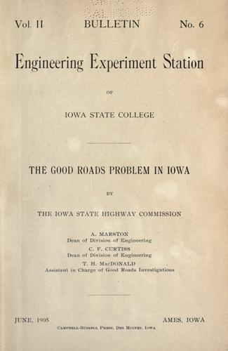 The good roads problem in Iowa by Iowa. Highway Commission.