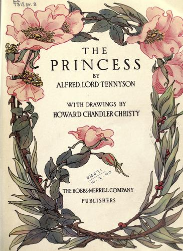 The princess by Alfred, Lord Tennyson