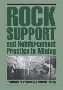 Rock support and reinforcement practice in mining by International Symposium on Ground Support (1999 Western Australian School of Mines)